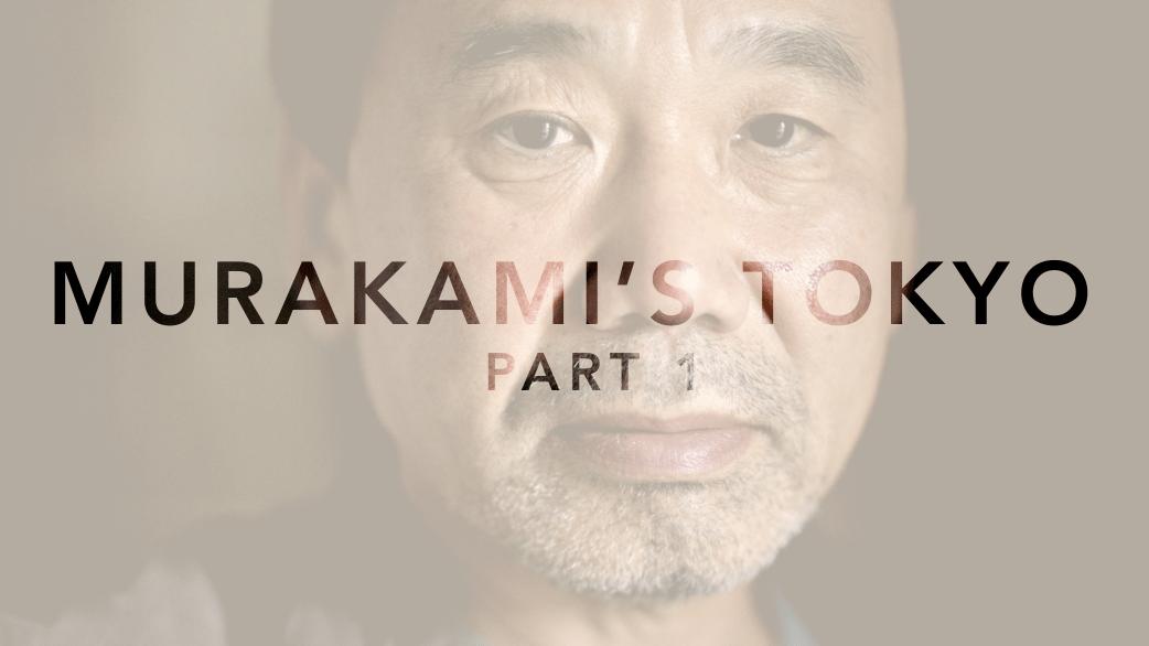 Murakami's Tokyo Part 1