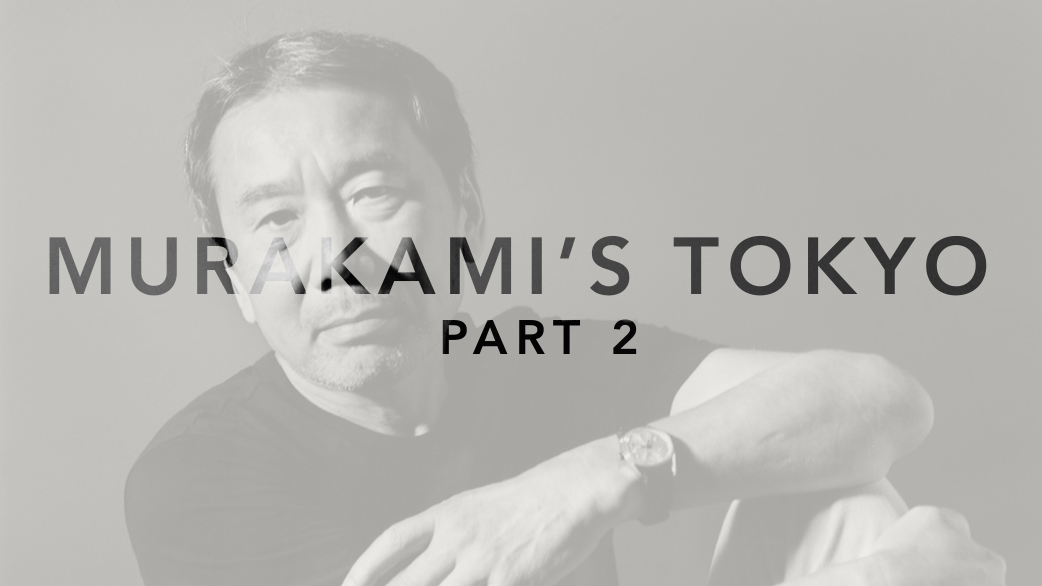 Murakami's Tokyo Part 2
