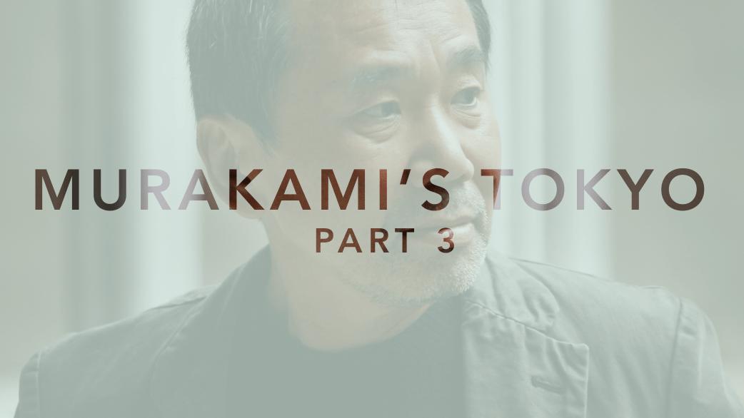 Murakami's Tokyo Part 3